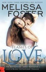Flames of Love (Love in Bloom : The Remingtons, Book 3) - Melissa Foster