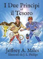 I Due Principi Ed Il Tesoro - Jeffrey A Miles