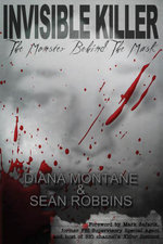 Invisible Killer : The Monster Behind the Mask - Diana Montane
