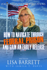 How to navigate through federal prison and gain an early release - Lisa Barrett