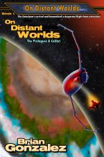 On Distant Worlds : The Prologues & Colibri - Brian Gonzalez
