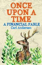 Once Upon a Time : A Financial Fable - Carl Martin Andersen