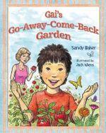 Gai's Go-Away-Come-Back Garden - Sandy Baker