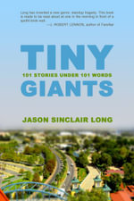 Tiny Giants : 101 Stories Under 101 Words - Jason Sinclair Long