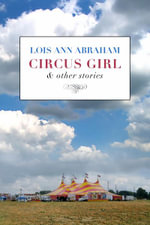 Circus Girl & Other Stories - Lois Ann Abraham