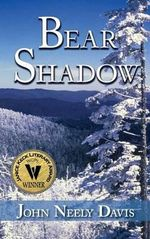 Bear Shadow - John Neely Davis