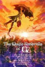 The Magic Umbrella of Oz - Paul Dana