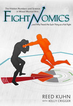 Fightnomics : The Hidden Numbers in Mixed Martial Arts and Why There's No Such Thing as a Fair Fight - Reed Kuhn