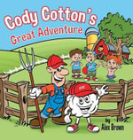 Cody Cotton's Great Adventure - Alex Brown