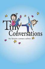 Tiny Conversations - Kerrie Carnes Salwa