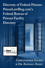 Directory of Federal Prisons : PrisonLawBlog.com's Federal Bureau of Prisons Facility Directory - Christopher Zoukis