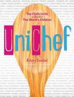 Unichef : Favourite Childhood Recipes for International Superstar Cooks - Hilary Gumbel