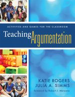 Teaching Argumentation : Activities and Games for the Classroom - Katie Rogers