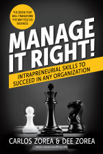 Manage It Right! : Intrapreneurial Skills to Succeed in Any Organization - Carlos Zorea