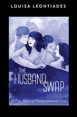 The Husband Swap : A True Story of Unconventional Love 2015 - Louisa Leontiades