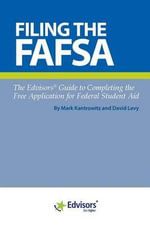 Filing the Fafsa : The Edvisors Guide to Completing the Free Application for Federal Student Aid - Mark Kantrowitz