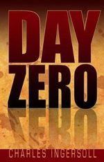 Day Zero - Charles Ingersoll