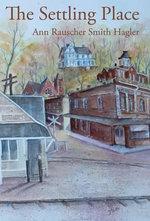 The Settling Place - Ann Rauscher Smith Hagler