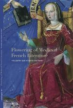 Flowering of Medieval French Literature :