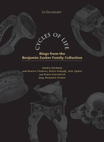 Cycles of Life : Rings from the Benjamin Zucker Family Collection - Sandra Hindman