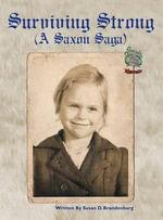 Surviving Strong (a Saxon Saga) - Susan D Brandenburg