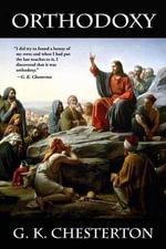 Orthodoxy - G K Chesterton