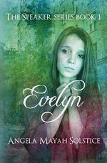 Evelyn : The Speaker Series - Angela Mayah Solstice