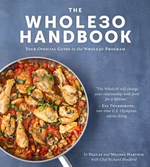 The Whole30 Handbook : Your Official Guide to the Whole30 Program - Dallas Hartwig