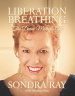 Liberation Breathing : The Divine Mother's Gift - Sondra Ray