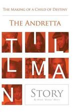 The Making of a Child of Destiny : The Anndretta Tillman Story - Brian Kenneth Moore