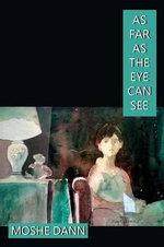 As Far as the Eye Can See - Moshe Dann