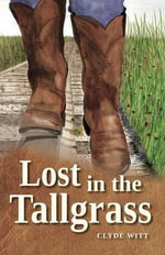 Lost in the Tallgrass - Clyde Witt