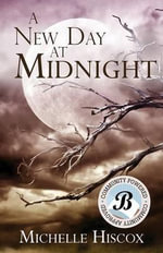 A New Day at Midnight - Michelle Hiscox