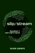 Slip/Stream Iteration 1 : Red Right Hand - Suse Pears