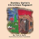 Donkey Oatie's Christmas Pageant - Tom H Rath