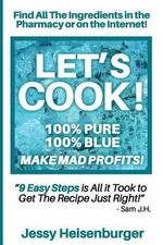 Let's Cook! 100% Pure 100% Blue - Make Mad Profits! : [Novelty Notebook] - Book Mayhem