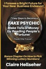 7 Easy Steps to Become a Fake Psychic : [Novelty Notebook] - Book Mayhem