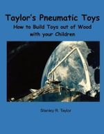 Taylor's Pneumatic Toys - Stanley R Taylor