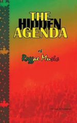The Hidden Agenda of Reggae Music - Michael a Thompson