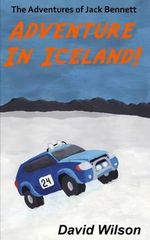The Adventures of Jack Bennett : Adventure in Iceland - David Wilson
