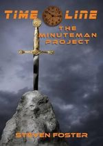 Timeline : The Minuteman Project - Steven N Foster