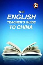 The English Teacher's Guide to China - Aaron Fox-Lerner