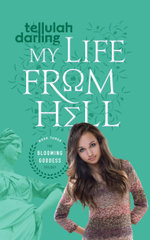My Life From Hell (The Blooming Goddess Trilogy Book Three) - Tellulah Darling