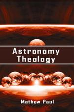 Astronomy Theology - Mathew Paul