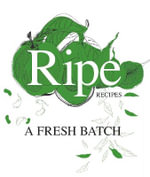Ripe Recipes : A Fresh Batch - Angela Redfern