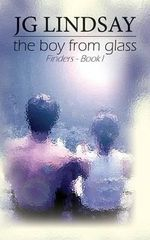 The Boy from Glass : Finders Series : Book 1 - Jon G. Lindsay