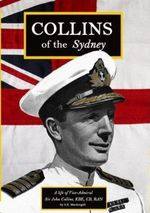 Collins of the Sydney : A Life of Vice-Admiral Sir John Collins - A.K. Macdougall