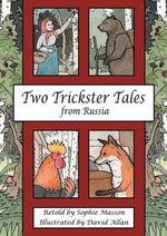 Two Trickster Tales from Russia - Sophie Masson