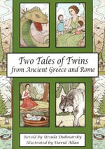 Two Tales of Twins from Ancient Greece and Rome - Ursula Dubosarsky