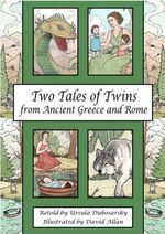 Two Tales of Twins from Ancient Greece and Rome : Audio Book Edition - Ursula Dubosarsky